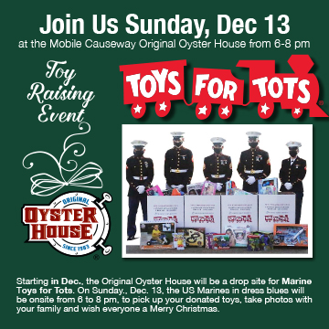 Join Us Sund. Dec. 13 at the Mobile Causeway Original Oyster House Toys for Tots Event