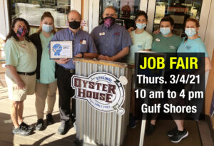 Gulf Shores Original Oyster House is hosting a Job Fair on Thurs. March 2, 2021 from 10 am to 4 pm.